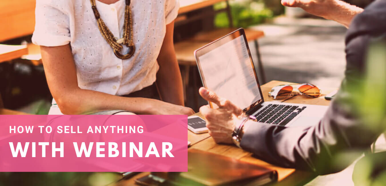 sell anything with webinars